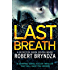 Last Breath: A gripping serial killer thriller that will have you hooked (Detective Erika Foster Book 4)