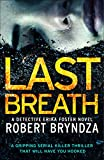 Last Breath: A gripping serial killer thriller that will have you hooked (Detective Erika Foster Book 4) (kindle edition)