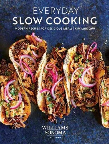 Everyday Slow Cooking: Modern Recipes for Delicious Meals (Crock Pot-slow Cooker Classic)