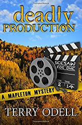 Deadly Production: A Mapleton Mystery: Volume 3 (Mapleton Mysteries)