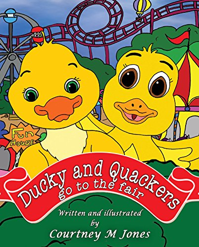Ducky and Quackers go to the Fair (English Edition)