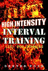 High Intensity Interval Training - HIIT  is for Dummies -Athletic Training, Athletic Abs, Athletic Body, Athletic Development, High Intensity Workouts, ... - nutrition - motivation) (English Edition)