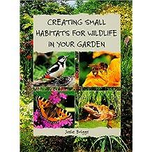Creating Small Habitats for Wildlife in Your Garden
