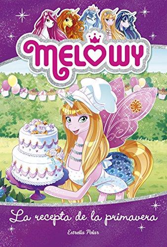 Melowy. La recepta de la primavera (Catalan Edition) por Danielle Star