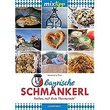 mixtipp: Bayrische Schmankerl: Kochen mit dem Thermomix®