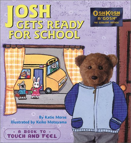 josh-gets-ready-for-school-a-book-to-touch-and-feel