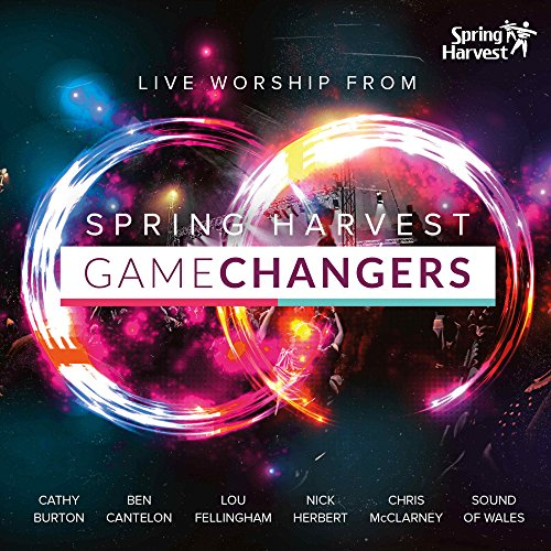 Game Changers: Live Worship Fr...
