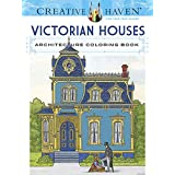 Creative Haven Victorian Houses Architecture Coloring Book (Creative Haven Coloring Books)
