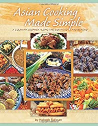 Asian Cooking Made Simple: A Culinary Journey along the Silk Road and Beyond by Habeeb Salloum (2014-11-01)
