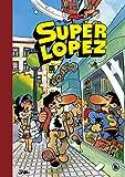 Aventuras de Superlópez   El Supergrupo   ¡Todos contra uno, uno contra todos!   Los alienígenas   y otras aventuras (Súper Humor Superlópez 1) (Bruguera Clásica)