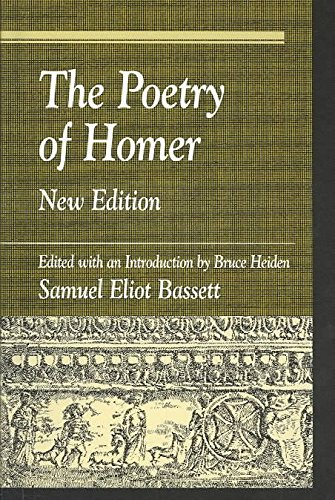 [The Poetry of Homer: Edited with an Introduction by Bruce Heiden] (By: S. E. Bassett) [published: July, 2003]