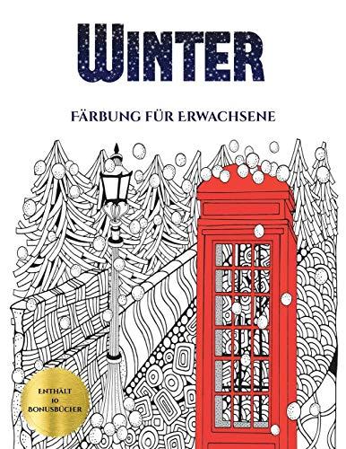 Färbung für Erwachsene (Winter): Dieses Buch besteht aus 30 Malblätter, die zum Ausmalen, Einrahmen und/oder Meditieren verwendet werden können: ... werden und wird mit 10 Bonus-PDF-Büchern g