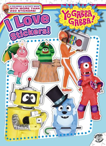 I Love Stickers! [With Sticker(s)] (Yo Gabba Gabba!)