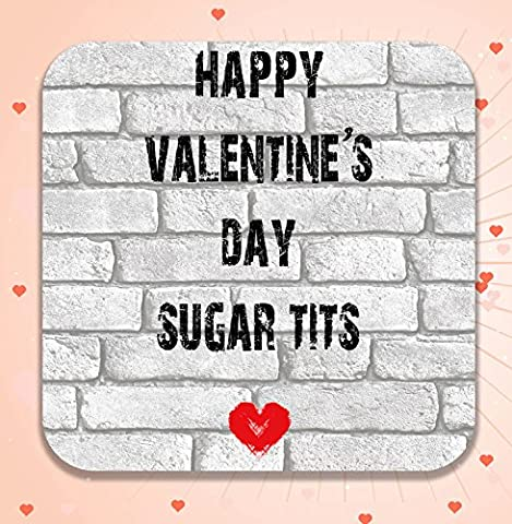 Happy Valentine's Day Sucre mésanges–Funny, Rude Dessous-de-verre, cadeau Saint Valentin