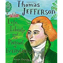 Thomas Jefferson: Life, Liberty and the Pursuit of Everything by Maira Kalman (2014-01-07)