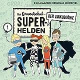 Die Grundschul-Superhelden: Folge 1 - Der Zirkuslöwe (Lamp und Leute)