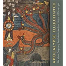 Apocalypse Illuminated: The Visual Exegesis of Revelation in Medieval Illustrated Manuscripts