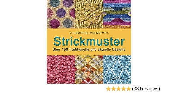 Strickmuster: Über 150 traditionelle und aktuelle Designs: Amazon.de ...