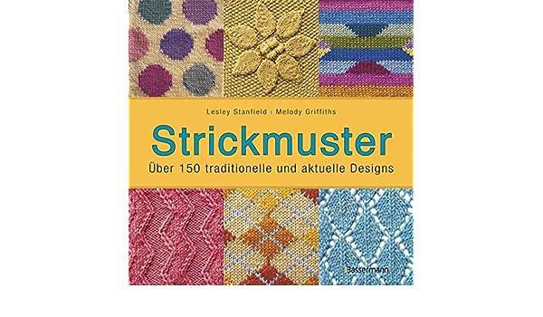 Strickmuster: Über 150 traditionelle und aktuelle Designs: Amazon.co ...