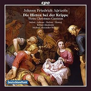 Agricola : Die Hirten bei der Krippe, cantates de Noël. Solset, Arbouz, Mulroy, Willens.