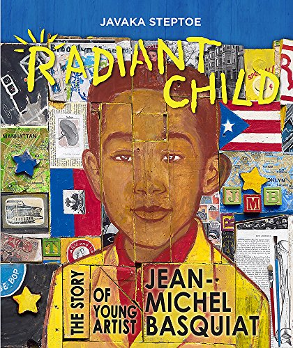Radiant Child: The Story of Young Artist Jean-Michel Basquiat (Americas Award for Children's and Young Adult Literature. Commended) por Javaka Steptoe