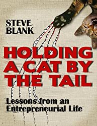 Holding A Cat By The Tail: Lessons from an Entrepreneurial Life (English Edition)