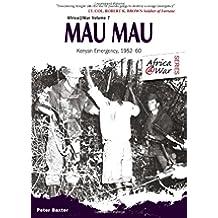 Mau Mau: The Kenyan Emergency 1952-60 (Africa@War)