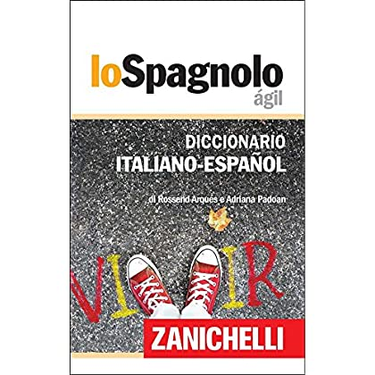Lo Spagnolo Ágil Diccionario Italiano-Español / Dizionario Italiano-Spagnolo
