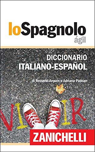 Lo Spagnolo gil Diccionario Italiano-Espaol / Dizionario Italiano-Spagnolo