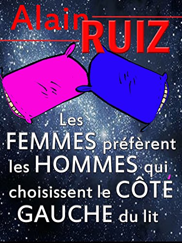 Les femmes préfèrent les hommes qui choisissent le côté gauche du lit par Alain Ruiz