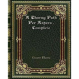 A Thorny Path Per Aspera . Complete