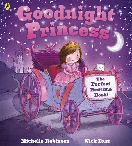 Goodnight Princess (Picture Puffins) by Nick East (Artist, Illustrator), Michelle Robinson (4-Jul-2013) Paperback