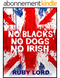 No Blacks No Dogs No Irish (English Edition)