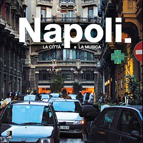 Download Napoli - Fotobildband inkl. 4 Musik-CDs (earBOOK): La Citta E La Musica