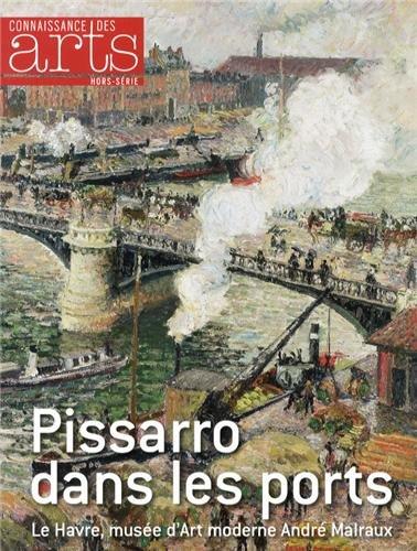 Connaissance des Arts, Hors-srie N 578 : Pissarro dans les ports