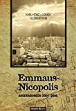 Emmaus-Nicopolis: Ausgrabungen 2001-2005 by Fleckenstein K. H. Fleckenstein L. (2010-04-09)