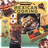 A Gringo's Guide to Authentic Mexican Cooking (Cookbooks and Restaurant Guides) by Mad Coyote Joe (2001-08-01)