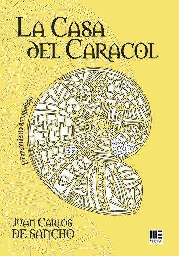 La casa del caracol por Juan Carlos De Sancho Ravelo
