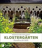 Klostergärten - Paradiese der Stille - Kriemhild Finken, Aloys Finken