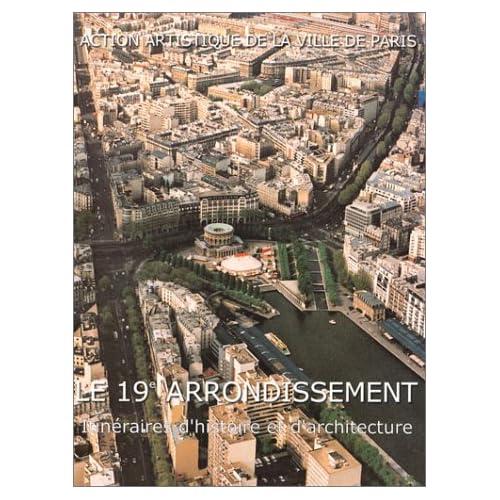 Le 19e arrondissement : Itinéraires d'histoire et d'architecture