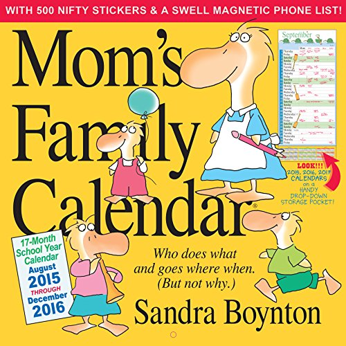 Mom's Family 17-Month School 2015-2016 Calendar di Sandra Boynton