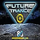 Future Trance 80 [Explicit]
