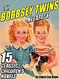 The Bobbsey Twins MEGAPACK : 15 Classic Children's Novels