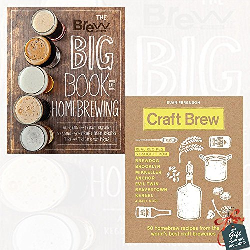 Brew Your Own Big Book of Homebrewing and Craft Brew [Hardcover] 2 Books Collection Set With Gift Journal - All-Grain and Extract Brewing * Kegging * 50+ Craft Beer Recipes * Tips and Tricks from the Pros, 50 homebrew recipes from the world's best craft breweries
