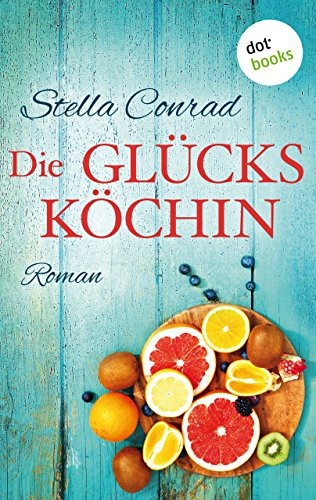 Buchseite und Rezensionen zu 'Die Glücksköchin: Roman' von Stella Conrad