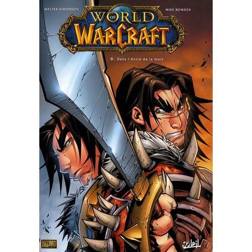 World of Warcraft, Tome 6 : Dans l'Antre de la mort