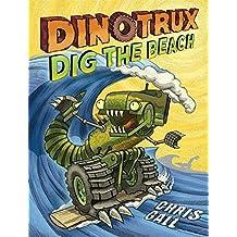 Dinotrux Dig the Beach by Chris Gall (2015-06-25)