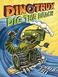 Dinotrux Dig the Beach by Chris Gall (2015-06-25)