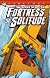 Superman: The Secrets of the Fortress of Solitude (Superman (DC Comics)) by Jerry Siegel (2012-04-25)