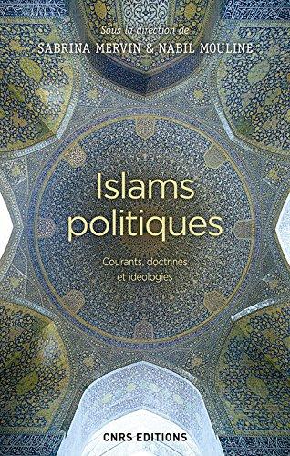 Islams politiques - Courants, doctrines et idologies